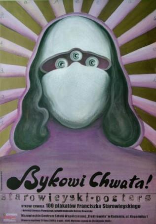 Bykowi Chwała! 100 plakatów Franciszka Starowieyskiego, 2009 r.