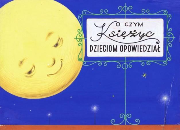 Andrzej Wiercieński, Oczym księżyc dzieciom opowiedział, 100 Pomysłów Na Prezent 500 -2000 zł