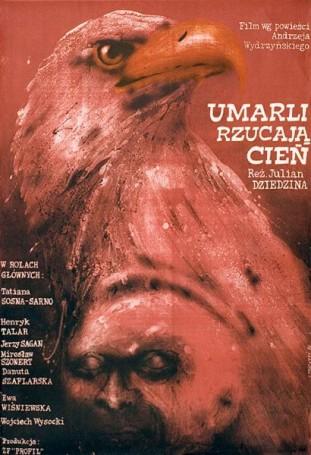 Umarli rzucają cień, 1979 r., reż.: J Dziedzina