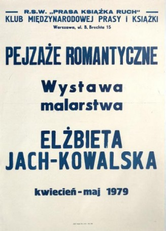 Pejzaże romantyczne -wystawa malarstwa: Elżbieta Jach-Kowalska, 1979