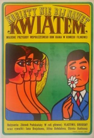 Kobiety nie bij nawet kwiatem, 1967 r., reż. Zdeněk Podskalský