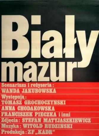 Biały Mazur, 1979 r., reż. Wanda Jakubowska