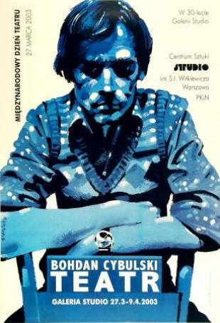 Bohdan Cybulski Teatr, 2003 r.