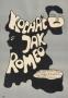 Kochać jak Romeo, 1968 r.