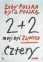 Żeby Polska była Polską 2+2 musi być zawsze cztery, 1989